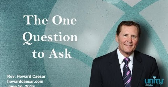 """The One Question to Ask"""